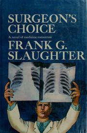 Cover of: Surgeon's choice by Frank G. Slaughter