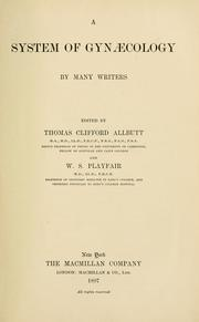 Cover of: A system of gynaecology | T. Clifford Allbutt