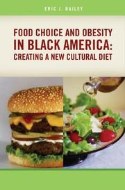 Cover of: Food Choice and Obesity in Black America | Eric J. Bailey