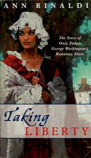 Taking liberty: the story of Oney Jodge, George Washington's runaway slave