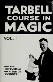 The Tarbell course in magic, Volume 1 by Harlan Tarbell