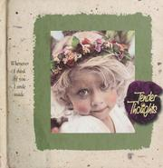 Cover of: Tender thoughts | photography by Virginia Dixon ; with featured sentiments by Janet L. Weaver.
