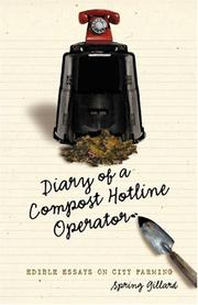Cover of: Diary of a Compost Hotline Operator | Spring Gillard
