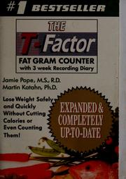 Cover of: The T-factor fat gram counter | Jamie Pope