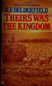Cover of: Theirs was the kingdom | R. F. Delderfield