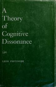a study on the cognitive dissonance theory of leon festinger Cognitive dissonance is one form of social comparison the social comparison theory was originally proposed by leon festinger in 1954 according to the social psychologist, the social comparison theory is the idea that there is a drive within individuals to search for outside images in order to evaluate their own opinions and abilities.