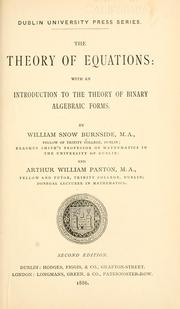 Cover of: The theory of equations: with an introduction to the theory of binary algebraic forms | Burnside, William Snow