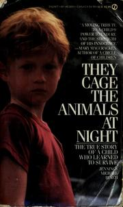 the abuse of jennings michael burch in they cage the animals at night They cage the animals at night all chapters ___ is focused minor characters - mark, sister frances, butch and his gang, sister clair, doggie, rita burch (jennings' mom), the 100-year-old nun 4 he tells people his name is michael instead of jennings so he won't be made fun.