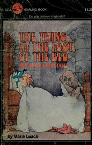 Cover of: The thing at the foot of the bed and other scary tales by Maria Leach