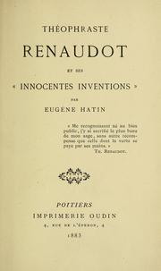 "Théophraste Renaudot et ses ""innocentes inventions"" by Eugène Hatin"