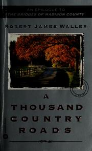 Cover of: A thousand country roads | Robert James Waller