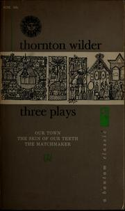Cover of: Three plays | Thornton Wilder