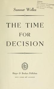 The time for decision by Sumner Welles