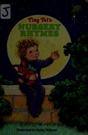Cover of: Tiny tot's nursery rhymes by illustrated by Kathy Wilburn.