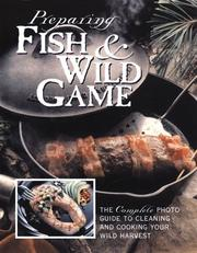 Cover of: Preparing Fish & Wild Game | Creative Publishing international