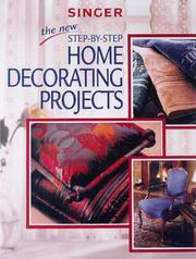 Cover of: The New Step-By-Step Home Decorating Projects (Singer Sewing Reference Library) | Creative Publishing International