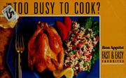 Cover of: Too busy to cook? | Bon appétit.