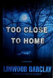 Cover of: Too close to home: A Thriller