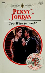 Cover of: Too wise to wed? by Penny Jordan