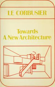 Cover of: Towards a new architecture | Le Corbusier