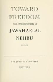 Cover of: Toward freedom: the autobiography of Jawaharlal Nehru.
