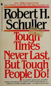 Cover of: Tough times never last, but tough people do! | Robert Harold Schuller