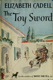 Cover of: The toy sword. | Elizabeth Cadell