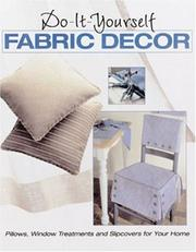Cover of: Do-It-Yourself Fabric Decor  | The Editors of Creative Publishing international