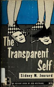 The transparent self by Sidney M. Jourard