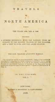 Cover of: Travels in North America during the years 1834, 1835 & 1836 | Murray, Charles Augustus Sir
