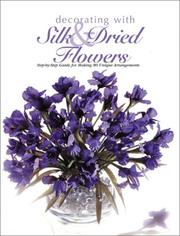 Cover of: Decorating with silk & dried flowers |