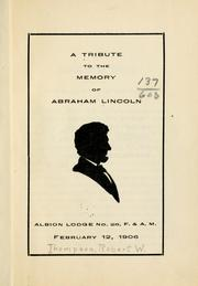 Cover of: A tribute to the memory of Abraham Lincoln by Robert W. Thompson