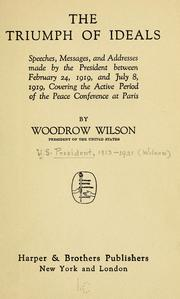 Cover of: triumph of ideals | United States. President (1913-1921 : Wilson)