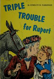 Cover of: Triple trouble for Rupert by Ethelyn M. Parkinson