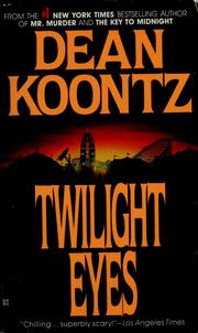Cover of: Twilight eyes | Dean R. Koontz.