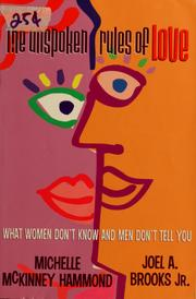 Cover of: The unspoken rules of love: what women don't know and men don't tell you
