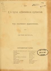 Cover of: The U.S. Naval Astronomical Expedition to the southern hemisphere, during the years 1849-'50-'51-'52. | United States Naval Astronomical Expedition, 1849-1852.