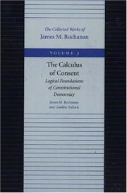 Cover of: The calculus of consent | Buchanan, James M.