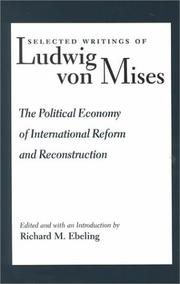 Cover of: Selected Writings of Ludwig Von Mises: The Political Economy of International Reform and Reconstruction (Selected Writings of Ludwig Von Mises)