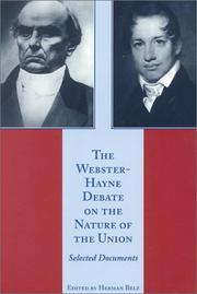 The Webster-Hayne debate on the nature of the Union by