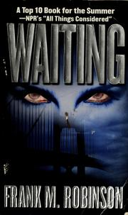 Cover of: Waiting | Robinson, Frank M.