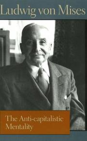 Cover of: The Anti-Capitalistic Mentality (Liberty Fund Library of the Works of Ludwig Von Mises)