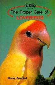Cover of: The Proper Care of Lovebirds (Proper Care) | Murray Greenleaf