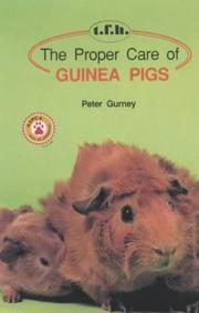Cover of: The proper care of guinea pigs