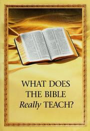 What Does The Bible Really Teach? by Anonymous