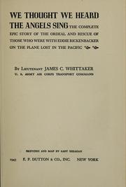 Cover of: We thought we heard the angels sing by James C. Whittaker