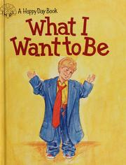 Cover of: What I want to be | Taylor, Mark A.