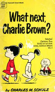 Cover of: What next, Charlie Brown? | Charles M. Schulz