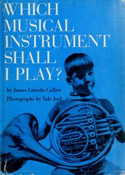 Cover of: Which musical instrument shall I play? by James Lincoln Collier