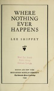 Cover of: Where nothing ever happens by Lee Shippey